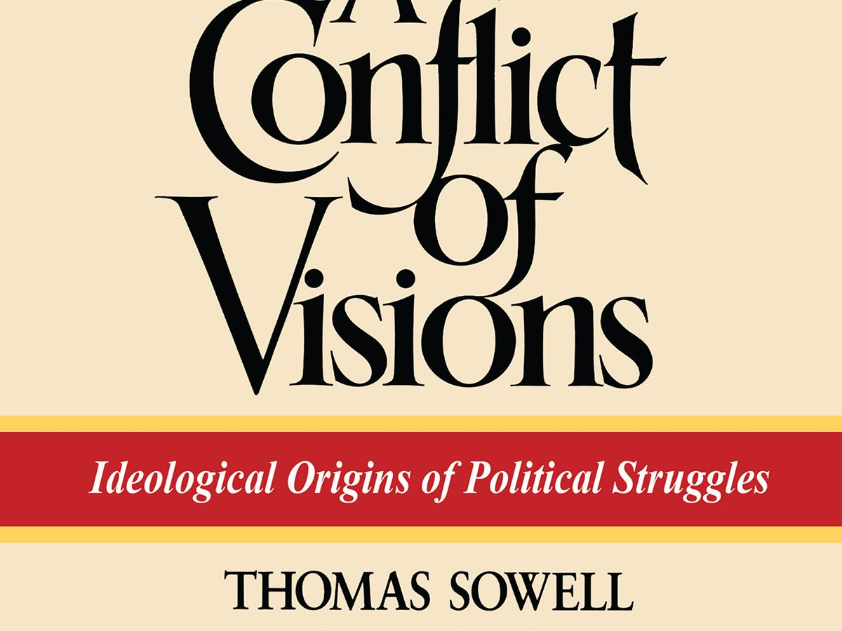 "An Incomplete Review of ""A Conflict of Visions"" by Thomas Sowell"